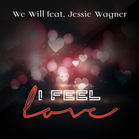 WE WILL FEAT. JESSIE WAGNER - I FEEL LOVE